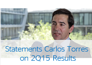 Statements by Carlos Torres on 2Q15 Results